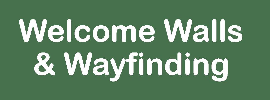 Welcome Walls & Wayfinding